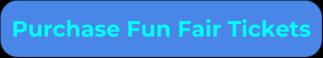 Purchase Fun Fair Tickets Button